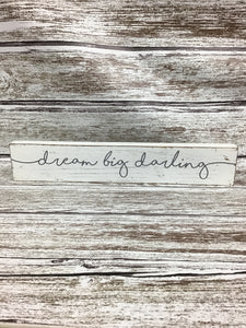 Dream Big Darling