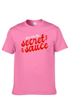 you are the secret sauce t-shirt