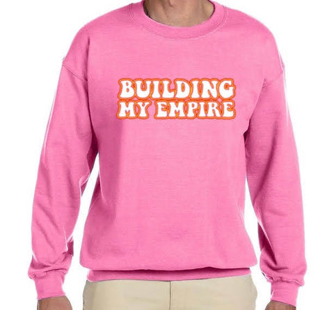 ✨Building My Empire Crewneck - PINK 💖