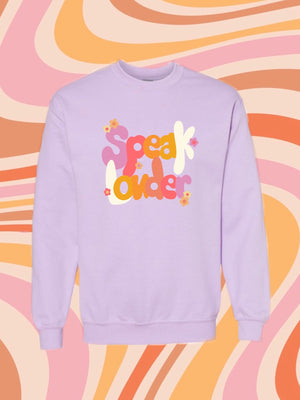 Speak Louder Crewneck