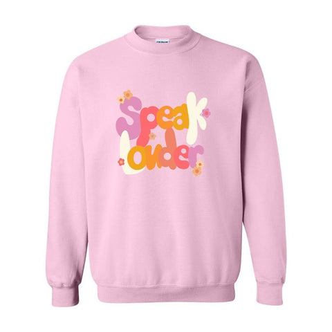 "Pink ""Speak Louder"" Crewneck"