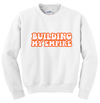 ✨ Building My Empire Crewneck - WHITE 🤍