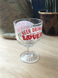 Beer Drinkers Make Better Lovers Chalice