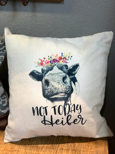 """Not Today Heifer"" Pillow"