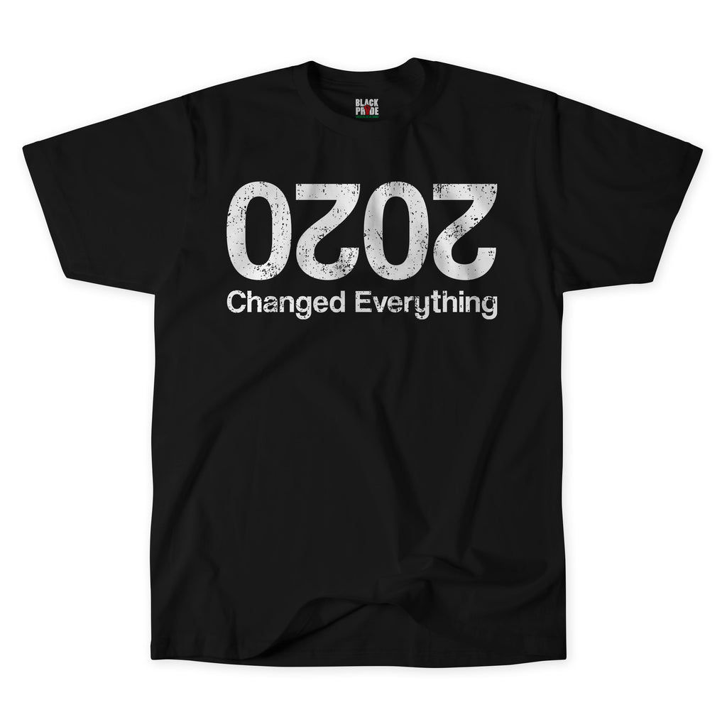 2020 Changed Everything T-shirt