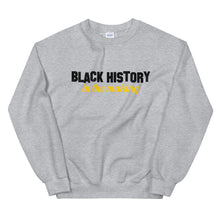 Load image into Gallery viewer, Black History in the Making Sweatshirt (4524207013973)
