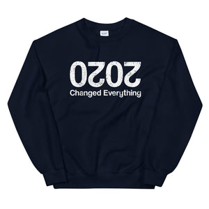 2020 Changed Everything Sweatshirt