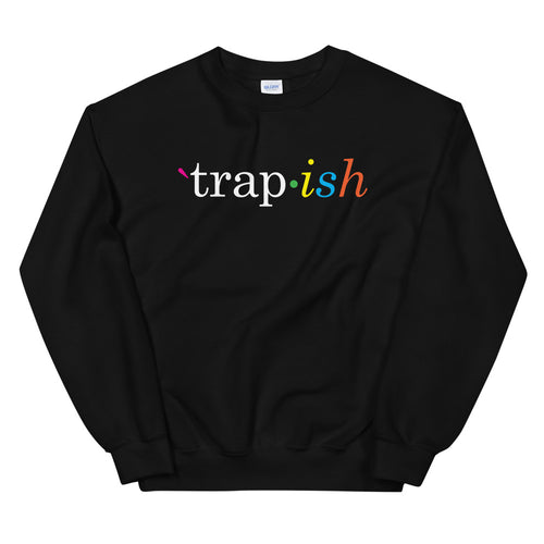 Trap•ish Sweatshirt (4460242206805)