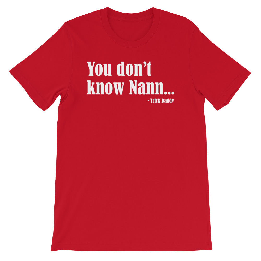 You don't know Nann T-shirt