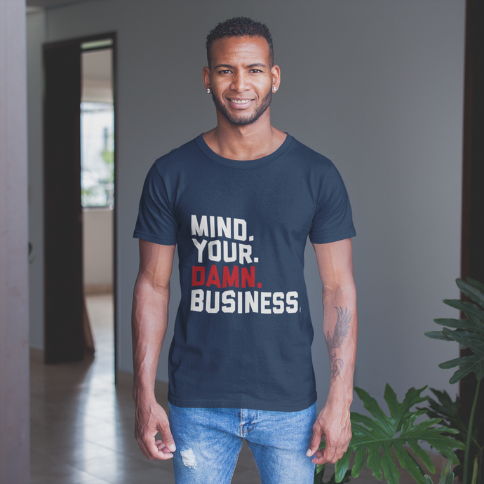 Mind Your Damn Business / Unisex Short-Sleeve T-Shirt