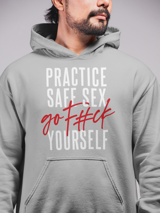Practice Safe Sex / Unisex Hooded Sweatshirt
