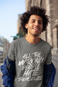 All The Wrong People Hate Themselves / Unisex Short-Sleeve T-Shirt