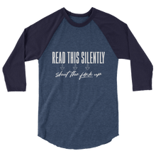 Load image into Gallery viewer, Read This Silently / Unisex 3/4 Sleeve Raglan Shirt