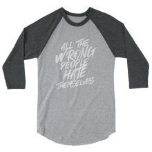 Load image into Gallery viewer, All The Wrong People Hate Themselves / Unisex 3/4 Sleeve Raglan Shirt