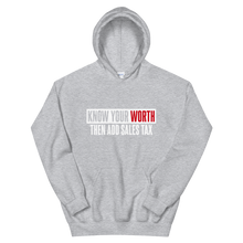 Load image into Gallery viewer, Know Your Worth / Unisex Hooded Sweatshirt