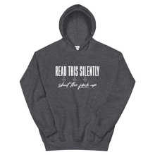 Load image into Gallery viewer, Read This Silently / Unisex Hooded Sweatshirt