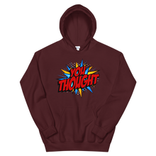 Load image into Gallery viewer, You Thought / Unisex Hooded Sweatshirt