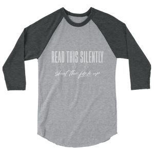 Read This Silently / Unisex 3/4 Sleeve Raglan Shirt