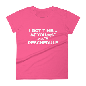 I Got Time / Women's Short Sleeve T-shirt
