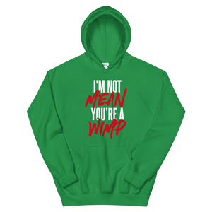 Mean Wimp / Unisex Hooded Sweatshirt