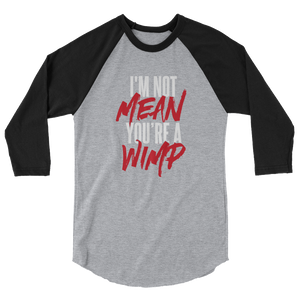 Mean Wimp / Unisex 3/4 Sleeve Raglan Shirt