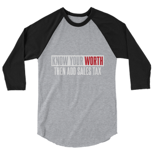 Know Your Worth / Unisex 3/4 Sleeve Raglan