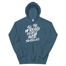 Load image into Gallery viewer, All The Wrong People Hate Themselves / Unisex Hooded Sweatshirt