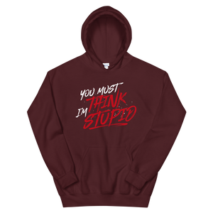 Think Stupid / Unisex Hooded Sweatshirt