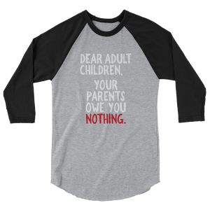 Dear Adult Children / Unisex 3/4 Sleeve Raglan Shirt
