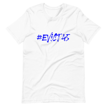 Load image into Gallery viewer, #Evict45 (Blue) / Unisex Short-Sleeve T-Shirt