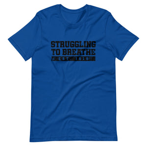 Struggling to Breathe / Unisex Short-Sleeve T-Shirt