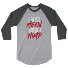 Load image into Gallery viewer, Mean Wimp / Unisex 3/4 Sleeve Raglan Shirt