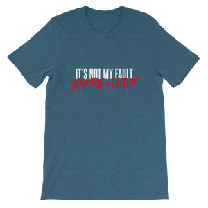 You're An Idiot / Unisex Short-Sleeve T-Shirt