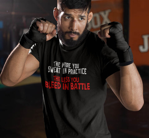 The More You Sweat In Practice - MMA t-shirt