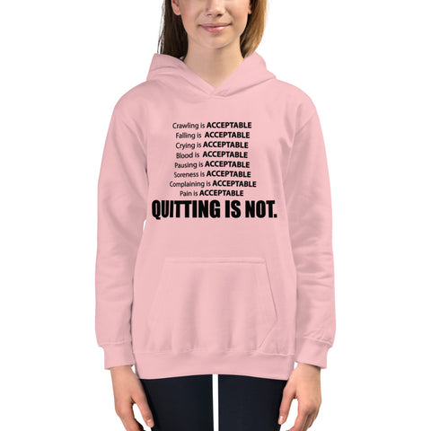 """Quitting is not an Option"" - Kids Hoodie"