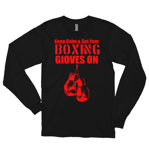 Keep Calm And Get Your Boxing Gloves On - Long sleeve t-shirt