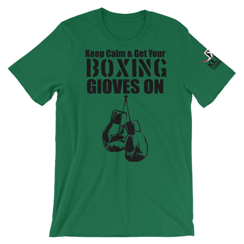 """Keep Calm & Get Your Boxing Gloves On"" - Short-Sleeve Unisex T-Shirt"