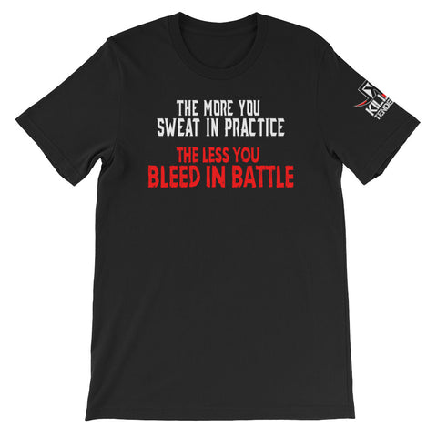 The More You Sweat In Practice The Less You Bleed In Battle- Short-Sleeve Unisex T-Shirt