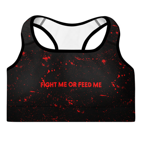 """Fight Me or Feed Me"" - Padded Sports Bra"