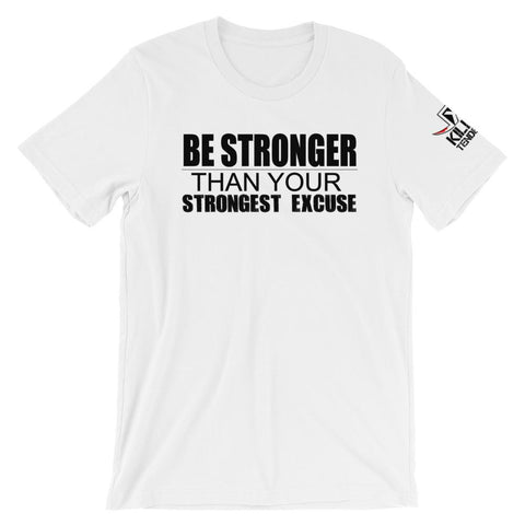 Be Stronger Than your strongest excuse - Wrestling T-shirt