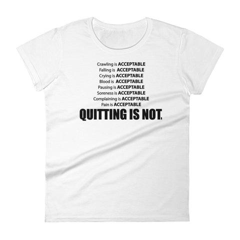 """Quitting is Not an Option"" Women's short sleeve t-shirt"