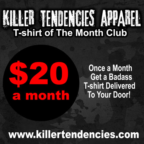 Killer Tendencies T-shirt of The Month Club