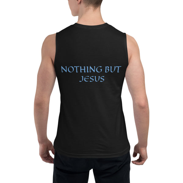 Men's Sleeveless Shirt- NOTHING BUT JESUS -
