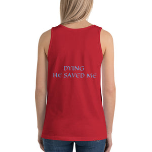 Women's Sleeveless T-Shirt- DYING HE SAVED ME - Red / XS