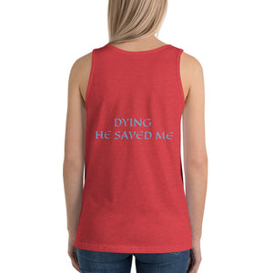 Women's Sleeveless T-Shirt- DYING HE SAVED ME - Red Triblend / XS