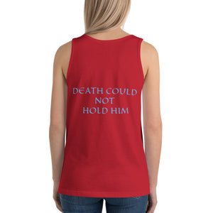Women's Sleeveless T-Shirt- DEATH COULD NOT HOLD HIM - Red / XS