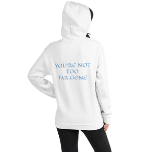 Women's Hoodie- YOU'RE NOT TOO FAR GONE - White / S
