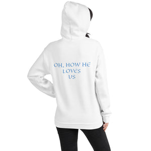 Women's Hoodie- OH, HOW HE LOVES US - White / S