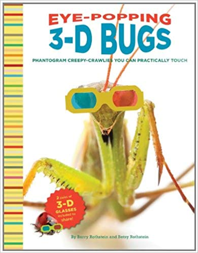3-D Eye Popping Bugs: Phantogram Bugs You Can Practically Touch!