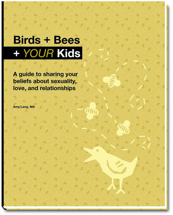 Birds + Bees + YOUR Kids by Amy Lang